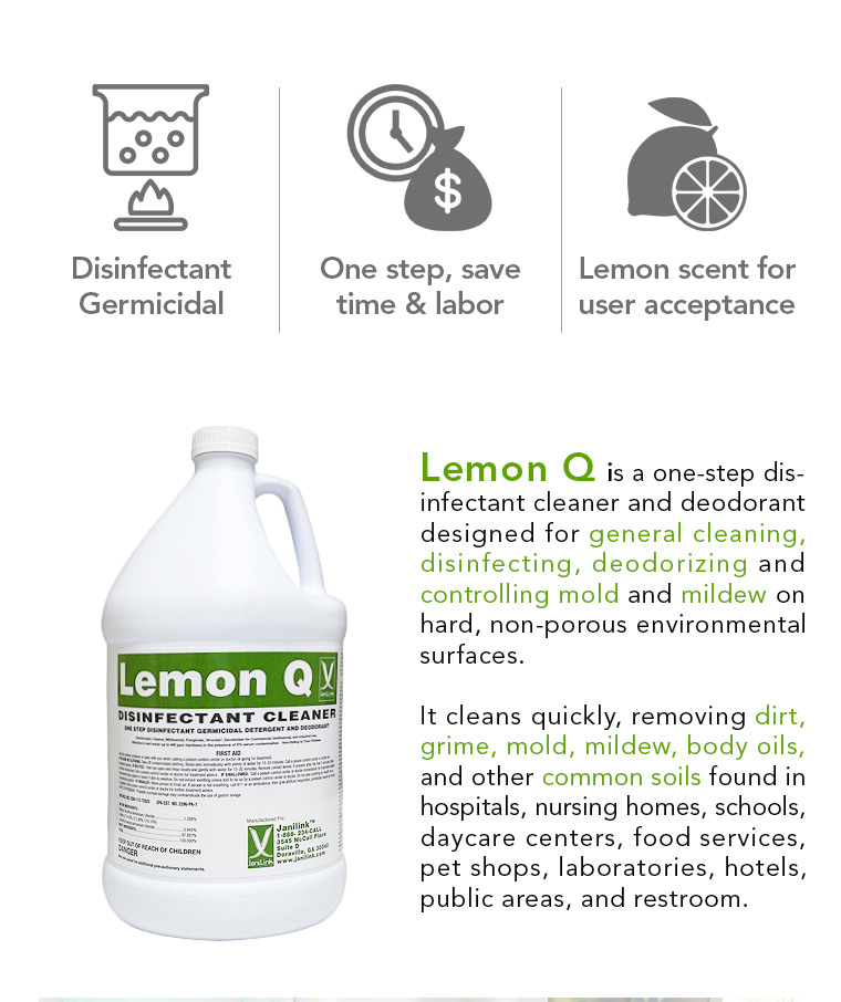 disinfectant germicidal, one step, save time labor, lemon scent, general cleaning, disinfecting, deodorizing, controlling mold mildew, dirt, grime, mold, body oils, common soils.