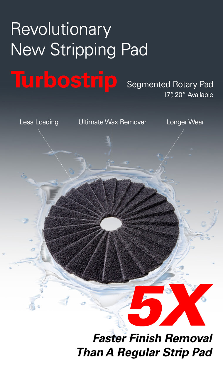 revolutionary new stripping pad, turbostrip, segmented rotary pad, less loading ulimate wax remover, longer wear, 5x faster finish removal than a regular strip pad.