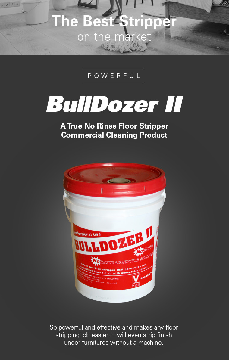 best stripper, bulldozer2, no rinse floor stripper, commercial cleaning product.