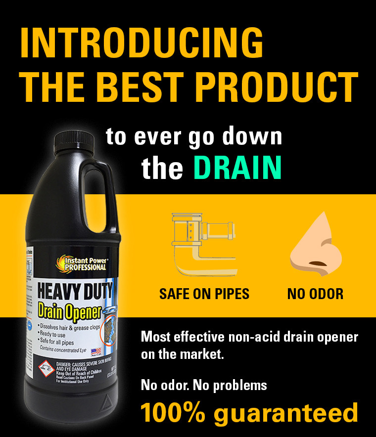 drain, SAFE ON PIPES, NO ODOR, non-acid drain opener, 100% guaranteed.