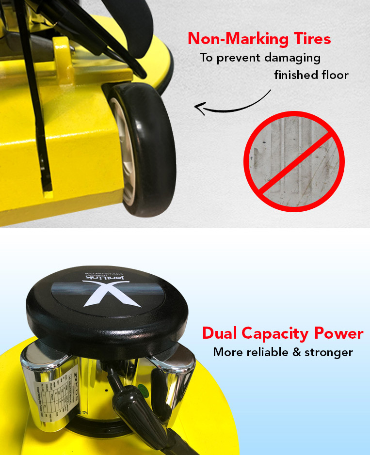 non marking tires, prevent damaging finished floor, dual capacity power, reliable, stronger.