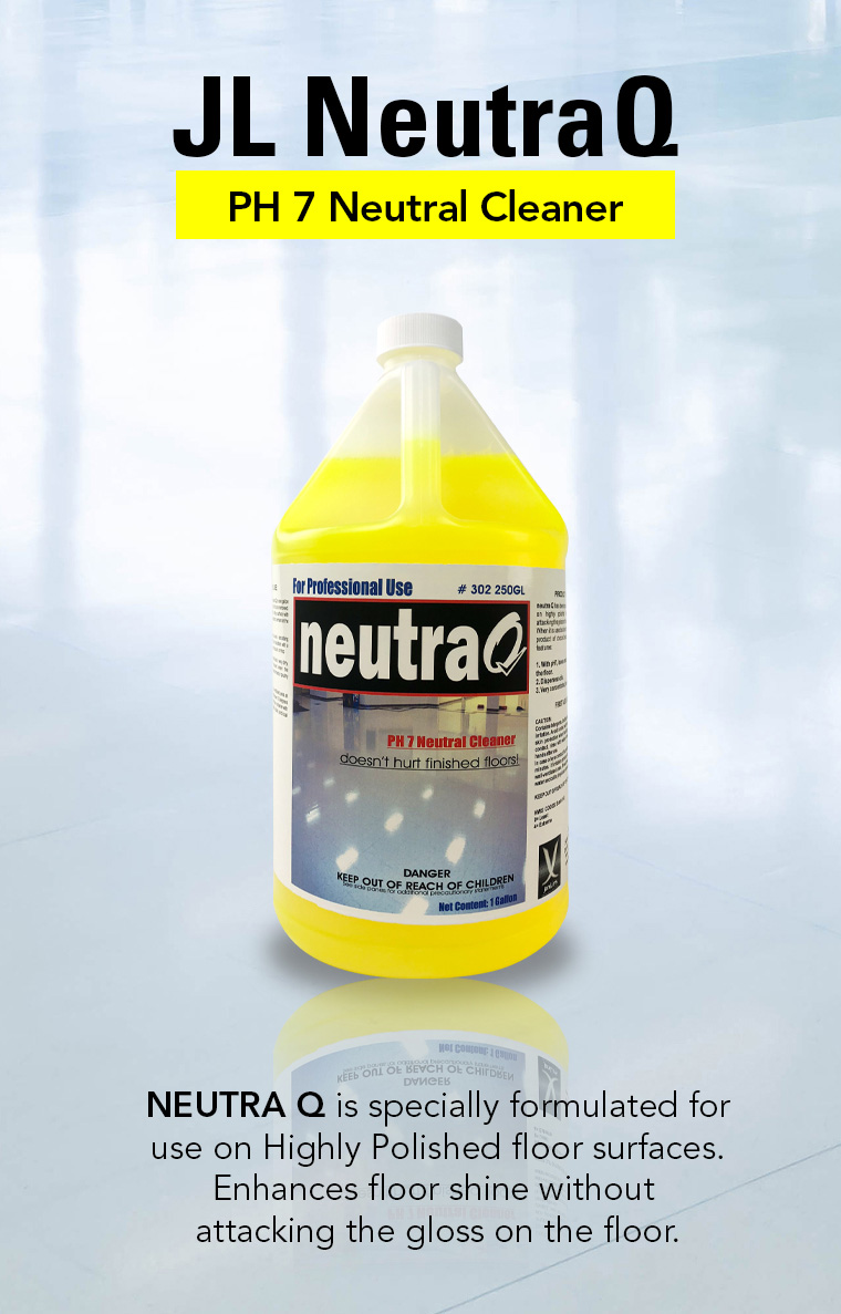 JL neutra Q, ph7 neutral cleaner, highly polished floor cleanr.