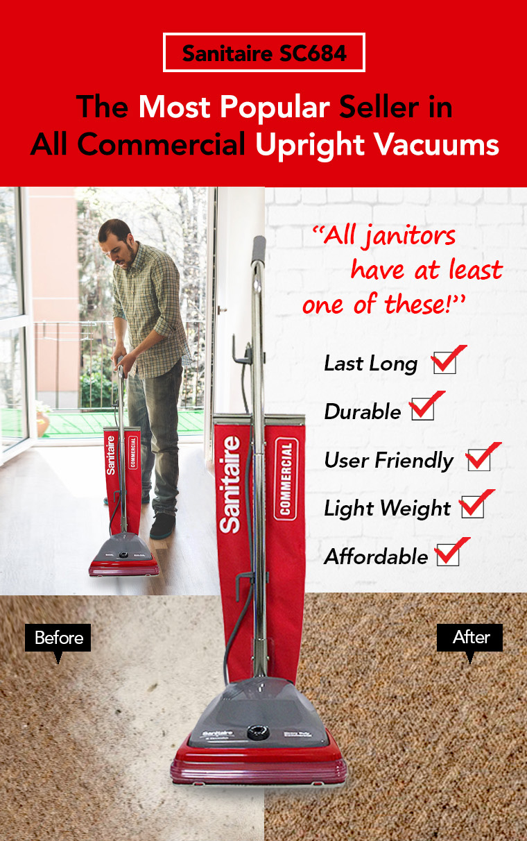 sanitaire sc684, most popular seller, commercial upright vacuums, janitors, last long, durable, user friendly, light weight, affordable.