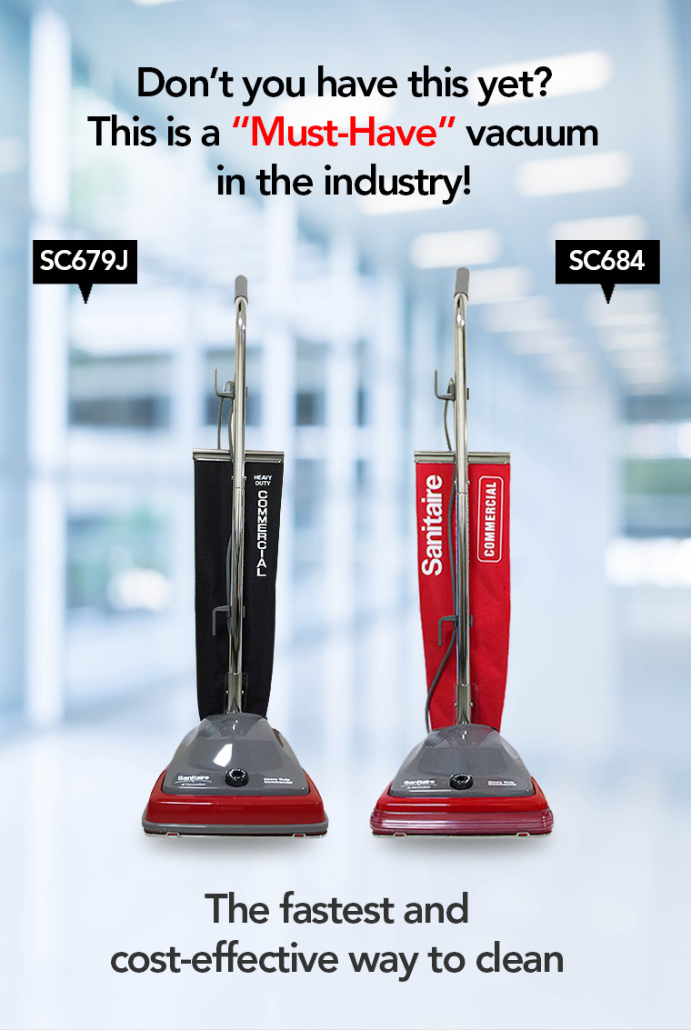 must have vacuum, sc679J, SC684, fastest, cost effective.
